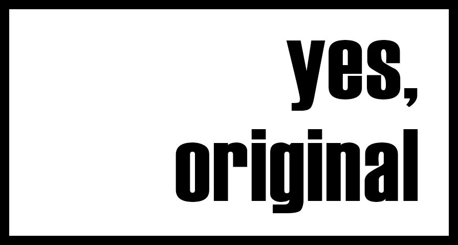 yes, original